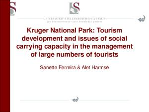 Kruger National Park: Tourism development and issues of social carrying capacity in the management of large numbers of tourists