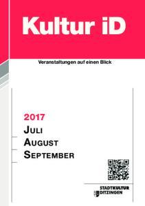 Kultur id. Juli August. September. Veranstaltungen auf einen Blick