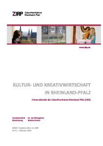 KULTUR UND KREATIVWIRTSCHAFT IN RHEINLAND PFALZ Potenzialstudie der Zukunftsinitiative Rheinland Pfalz (ZIRP)