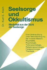 KURT E. KOCH SEELSORGE UND OKKULTISMUS