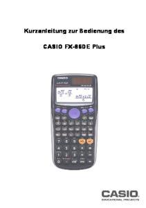 Kurzanleitung zur Bedienung des. CASIO FX-86DE Plus