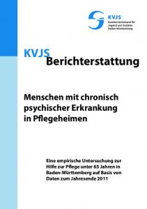 KVJS Berichterstattung. Menschen mit chronisch psychischer Erkrankung in Pflegeheimen