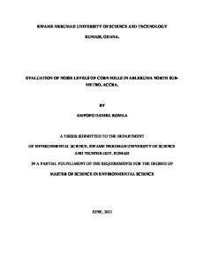 KWAME NKRUMAH UNIVERSITY OF SCIENCE AND TECHNOLOGY KUMASI, GHANA. EVALUATION OF NOISE LEVELS OF CORN MILLS IN ABLEKUMA NORTH SUB- METRO, ACCRA