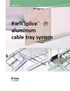 KwikSplice aluminum cable tray system