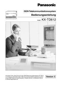 KX-TD612. Bedienungsanleitung. ISDN Telekommunikationssystem. Version 3. Modell