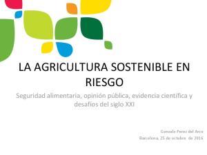 LA AGRICULTURA SOSTENIBLE EN RIESGO