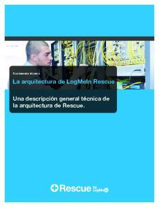 La arquitectura de LogMeIn Rescue