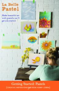 La Belle. Pastel. Make beautiful art with pastels we ll get you started. Getting Started: Pastels. free