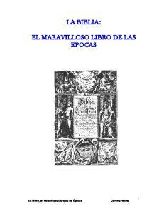 LA BIBLIA: EL MARAVILLOSO LIBRO DE LAS EPOCAS. La Biblia, el Maravilloso Libro de las Épocas