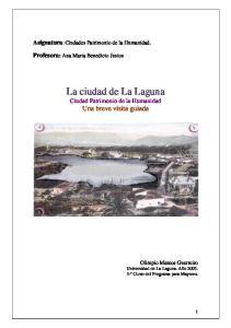 La ciudad de La Laguna Ciudad Patrimonio de la Humanidad Una breve visita guiada