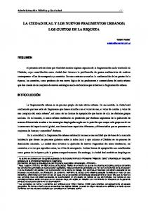 LA CIUDAD DUAL Y LOS NUEVOS FRAGMENTOS URBANOS: LOS GUETOS DE LA RIQUEZA