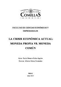 LA CRISIS ECONÓMICA ACTUAL: MONEDA PROPIA VS. MONEDA COMÚN