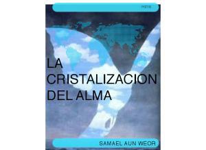 LA CRISTALIZACION DEL ALMA