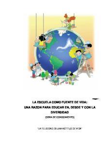 LA ESCUELA COMO FUENTE DE VIDA: UNA RAZON PARA EDUCAR EN, DESDE Y CON LA DIVERSIDAD