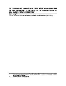 LA GESTION DEL TRANSPORTE EN EL AREA METROPOLITANA DE SAN SALVADOR: EL DESAFIO DE LA CONSTRUCCION DE UNA NUEVA FORMA DE GESTION*
