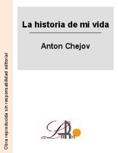 La historia de mi vida Anton Chejov