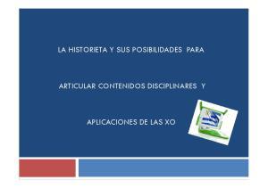 LA HISTORIETA Y SUS POSIBILIDADES PARA ARTICULAR CONTENIDOS DISCIPLINARES Y APLICACIONES DE LAS XO