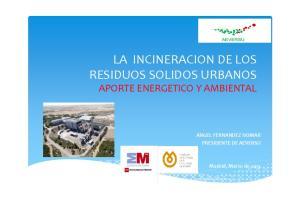 LA INCINERACION DE LOS RESIDUOS SOLIDOS URBANOS APORTE ENERGETICO Y AMBIENTAL