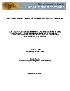 LA INSTITUCIONALIDAD DE LAS POLITICAS Y LOS PROGRAMAS DE REDUCCION DE LA POBREZA EN AMERICA LATINA