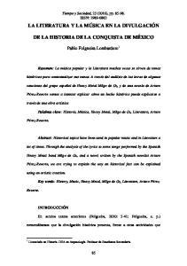 LA LITERATURA Y LA MÚSICA EN LA DIVULGACIÓN DE LA HISTORIA DE LA CONQUISTA DE MÉXICO