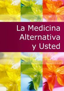 La Medicina Alternativa y Usted