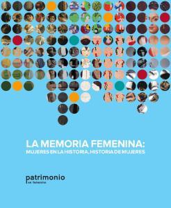 La memoria femenina: mujeres en la historia, historia de mujeres