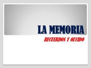 LA MEMORIA RECUERDOS Y OLVIDO