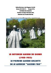 LA OLVIDADA GUERRA DE COREA -( )- LA PRIMERA GUERRA CALIENTE DE LA LLAMADA GUERRA FRIA