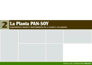 La Planta PAN-SOY MANEJO Y MANTENIMIENTO DE LA PLANTA Y LOS EQUIPOS