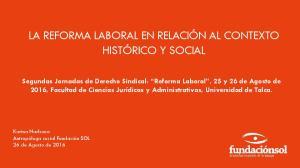 LA REFORMA LABORAL EN RELACIÓN AL CONTEXTO HISTÓRICO Y SOCIAL