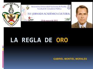 LA REGLA DE ORO GABRIEL MONTIEL MORALES