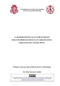 LA RESPIRACION BUCAL FACTOR DE RIESGO PARA ENFERMEDAD GINGIVAL EN ADOLESCENTES. LIMITACION DEL USO DEL IPNTC