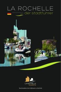LA ROCHELLE. tourismus-larochelle.com 2017 der stadtführer. Tourismusbüro des Großraums La Rochelle