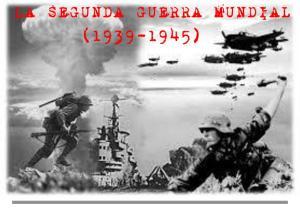 LA SEGUNDA GUERRA MUNDIAL ( )