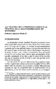 ^LA TRAGEDIA DE LA PROPIEDAD COMUN O LA TRAGEDIA DE LA MALINTERPRETACION EN ECONOMIA? Federico Aguilera Klink ( )