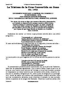 La Tristeza de la Cruz Convertida en Gozo NO. 1442