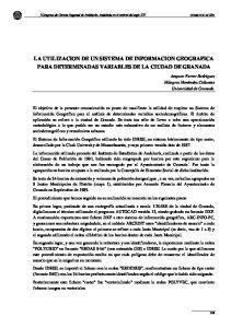 LA UTILIZACION DE UN SISTEMA DE INFORMACION GEOGRAFICA PARA DETERMINADAS VARIABLES DE LA CIUDAD DE GRANADA