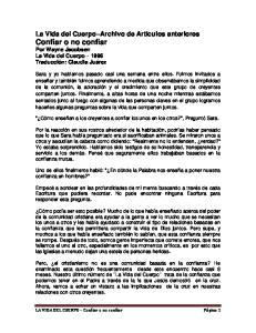 La Vida del Cuerpo Archivo de Artículos anteriores Confiar o no confiar Por Wayne Jacobsen La Vida del Cuerpo 1996 Traducción: Claudia Juárez
