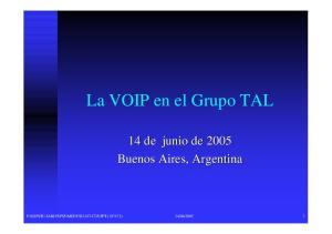 La VOIP en el Grupo TAL. 14 de junio de 2005 Buenos Aires, Argentina