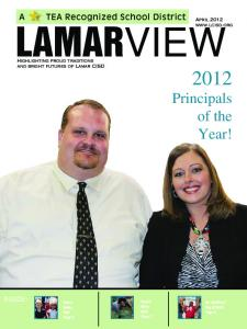 LAMARVIEW Principals of the Year! TEA Recognized School District. LCISD is a INSIDE: April 2012