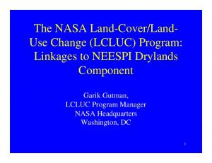 Land- Use Change (LCLUC) Program: Linkages to NEESPI Drylands Component