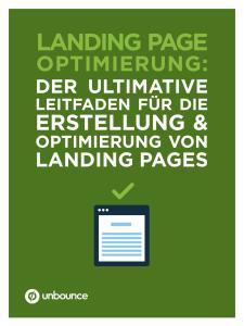 LANDING PAGE OPTIMIERUNG: DER ULTIMATIVE LEITFADEN FÜR DIE ERSTELLUNG & OPTIMIERUNG VON LANDING PAGES