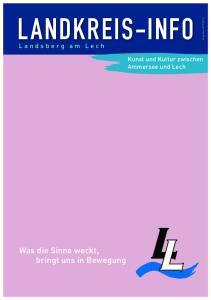 LANDKREIS-INFO. Was die Sinne weckt, bringt uns in Bewegung. Landsberg am Lech. Kunst und Kultur zwischen Ammersee und Lech