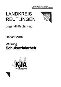 LANDKREIS REUTLINGEN. Jugendhilfeplanung. Bericht Wirkung Schulsozialarbeit. Kreisjugendamt REUTLINGEN