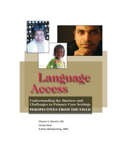 Language Access. Understanding the Barriers and Challenges in Primary Care Settings PERSPECTIVES FROM THE FIELD