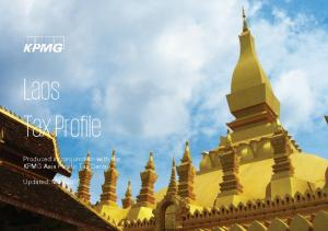 Laos Tax Profile. Produced in conjunction with the KPMG Asia Pacific Tax Centre. Updated: May 2016