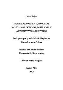 Larisa Kejval SIGNIFICACIONES EN TORNO A LAS RADIOS COMUNITARIAS, POPULARES Y ALTERNATIVAS ARGENTINAS