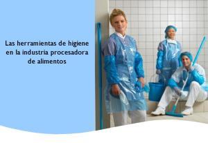 Las herramientas de higiene en la industria procesadora de alimentos