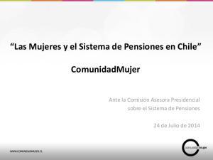 Las Mujeres y el Sistema de Pensiones en Chile. ComunidadMujer