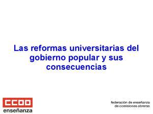 Las reformas universitarias del gobierno popular y sus consecuencias